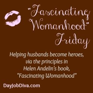fascinating womanhood friday djd